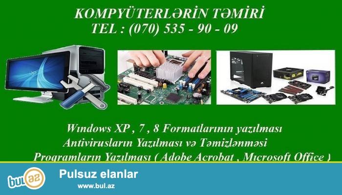 Kompüterlərin Təmiri TEL : (070) 535 - 90 - 09<br /> Windows XP , 7 , 8 Formatlarının Yazılması<br /> Proqramların yazılması ( Adobe Acrobat , Microsoft Office , Adobe Photoshop , Aimp , Torch Browser )