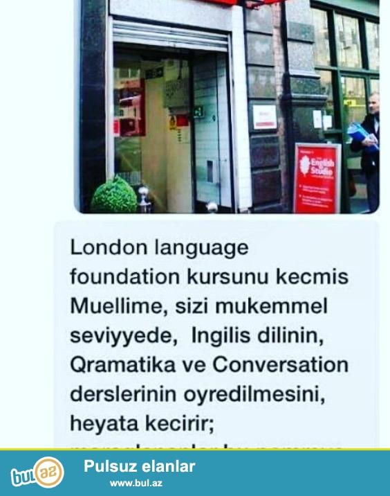 Inglis dilini mukemmel seviyyede danisiq ve qramatika dersleri kecirem. 3/ il Londonda  kurs kecmisem...