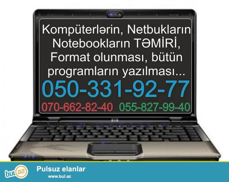 Kompüterlərin, Notbukların təmiri, format olunması, bütün növ programların (Windows 7/8...