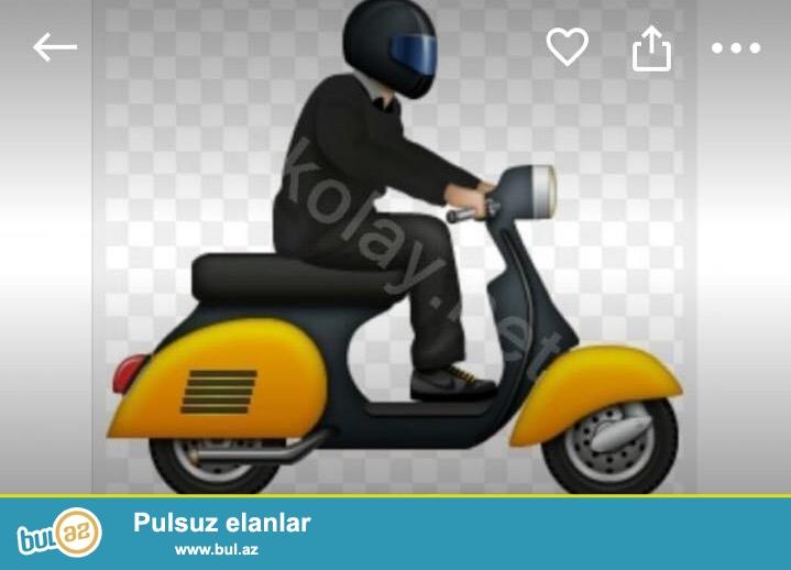 Moped (skuter) surmeyi bacaran, sheheri taniyan surucu-kuryer teleb olunur...