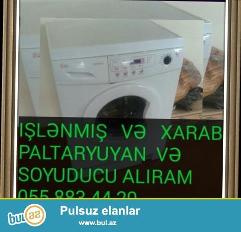 Islenmis ve xarab Paltaryuyan ve Soyuducu gelib evinizden aliram<br /> <br /> TeL : 055 883 - 44 - 29<br />          077 591 - 45 - 29 <br />          012 498 - 00 - 13<br /> <br /> paltaryuyantemiri...