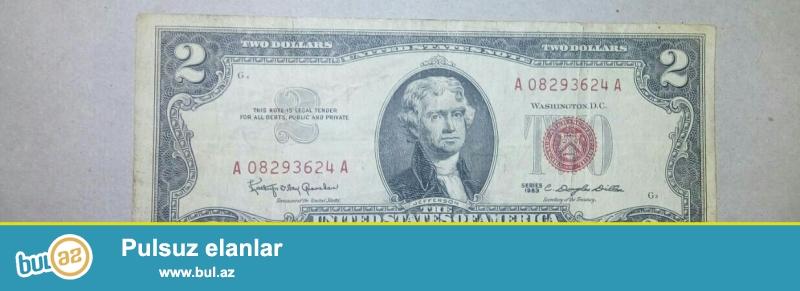 1963,1976,2009-cu illerin 2dollari.olduqca ucuz verirem pula ehtiyacim var deye