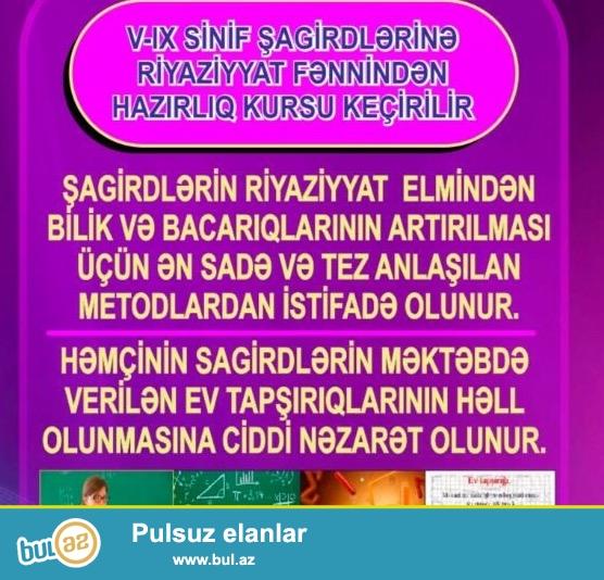 V-IX sinif ancaq Azerbaycan bolmesi shagirdlerile isteye uygun ferdi ve qrip sheklinde riyaziyyat hazirligi kechirilir...