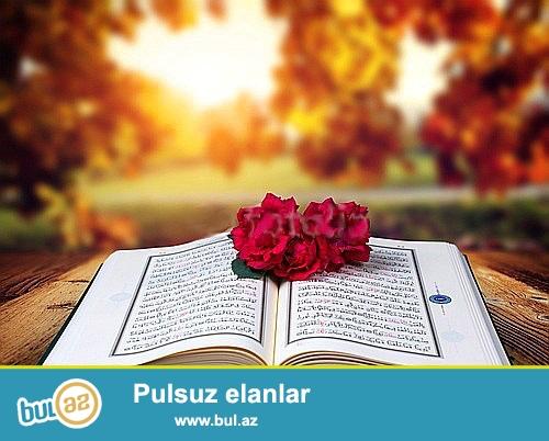 3 7 40 il ve Cume Axwamlari icra edirem <br /> Quran ve Yasir oxuyuram ve s.