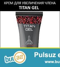 Cinsi zeifliye artiq son Brend urun olan Titan gel artiq satisda.Rusya istehsali olan bu urunumuz 100%bitki menseli olub ,hec bir ziyan vericiliyi yoxdur...