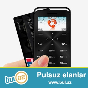Yeni.kredi kartı boyda böyük ekran ultranazik telefon<br /> Çatdırılma pulsuz<br /> Xüsusiyyətləri<br /> <br /> Adı: Daxian<br /> <br /> Şəbəkə:Gsm<br /> <br /> Yaddaş kartı dəstəkləyir<br /> <br /> Ekan Rəngli<br /> <br /> Yaddaş kitabçası 300<br /> <br /> Batareya 500mah<br /> <br /> Adi rejimde gozleme 5 gun<br /> <br /> Durmadan danışıq vaxtı 3 saat<br /> <br /> Blutuz var 3...